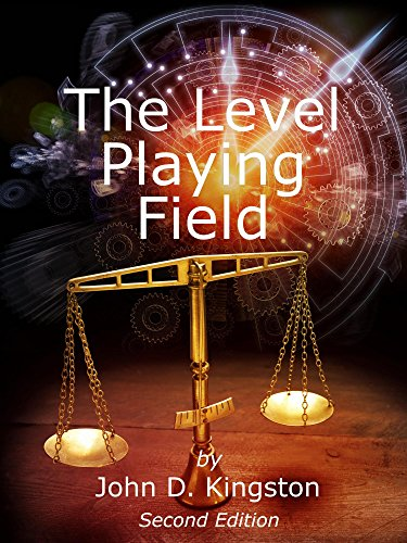 The Level Playing Field by John D. Kingston
